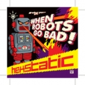 Hexstatic - When Robots Go Bad '2007
