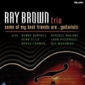 Ray Brown Trio, The - Some Of My Best Friends Are... Guitarists '2002