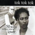 Tok Tok Tok - 50 Ways To Leave Your Lover '2005