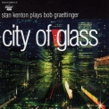 Stan Kenton - City Of Glass '1995