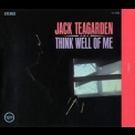 Jack Teagarden - Think Well Of Me '1962