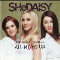 Shedaisy - The Whole Shebang - All Mixed Up '2001