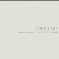 Jimpster - Messages From The Hub '1999