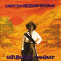 Up, Bustle & Out - Light 'em Up, Blow 'em Out '1997