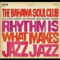 Bahama Soul Club, The - Rhythm Is What Makes Jazz '2008