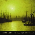 Faithless - To All New Arrivals '2006