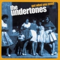 Undertones, The - Get What You Need '2003