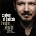 Stefano Di Battista - Trouble Shootin' '2007