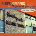 Blues Jumpers - Livin' Like A King '2001