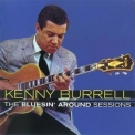 Kenny Burrell - The Bluesin' Around Sessions '2013
