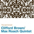 Max Roach & Clifford Brown Quintet - The Last Concert '2005