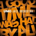 Umo Jazz Orchestra - A Good Time Was Had By All: 1976 – 1979 '2011