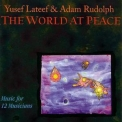 Yusef Lateef & Adam Rudolph - The World At Peace '1995