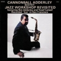 Cannonball Adderley Sextet - Jazz Workshop Revisited '1962
