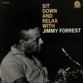Jimmy Forrest - Sit Down And Relax With Jimmy Forrest '1961