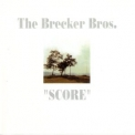Brecker Brothers, The - Score '1991