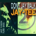 Jay-tee - Don't Jay Walk '2010