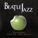 Beatlejazz - Another Bite Of The Apple '2001