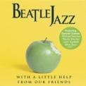 Beatlejazz - With A Little Help From Our Friends '2005