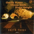 Charlie Hunter, Chinna Smith, Ernest Ranglin - Earth Tones '2005