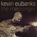 Kevin Eubanks - The Messenger '2012