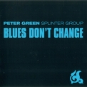 Peter Green - Splinter Group  Blues Don't Change '2001