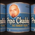 Popa Chubby - The Hungry Years '2003