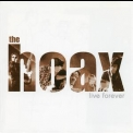 Hoax, The - Live Forever '1999