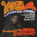 Vargas Blues Band - Comes Alive With Friends '2009