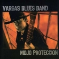 Vargas Blues Band - Mojo Proteccion '2009
