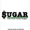 Five Dollar Sugar, The - Show Band & Revue '2012