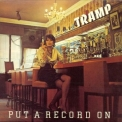 Tramp - Put A Record On '1974