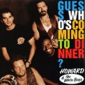 Howard & The White Boys - Guess Who's Coming To Dinner '1997