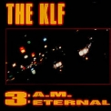 Klf, The - 3 AM Eternal (us promo][CDS] '1990