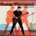 George Thorogood & The Destroyers - Ride 'til I Die '2003