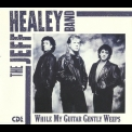 Jeff Healey Band, The - While My Guitar Gently Weeps (cd Single) '1990