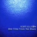 Scott Ellison - One Step From The Blues '2000