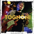 Rob Tognoni - Rock And Roll Live '2010