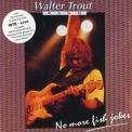 Walter Trout - No More Fish Jokes '1992