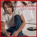 Keith Urban - Get Closer [target Deluxe Edition] '2010