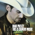 Brad Paisley - This Is Country Music '2011