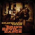 Graveyard Train, The - The Drink The Devil And The Dance '2010
