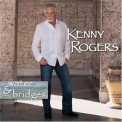 Kenny Rogers - Water & Bridges '2006