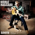 Merle Haggard - Roots, Vol. 1 '2001