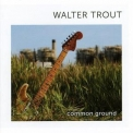 Walter Trout - Common Ground '2010