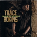 Trace Adkins - Proud To Be Here '2011