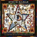 Steve Earle - I'll Never Get Out Of This World Alive '2011