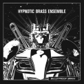 Hypnotic Brass Ensemble - Bulletproof Brass! '2011
