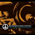 Big Sam's Funky Nation - Peace, Love And Understanding '2008