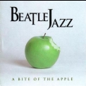 Beatlejazz - A Bite Of The Apple '2000